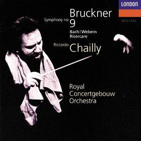 Riccardo Chailly, Bruckner: Symphony No. 9 / J.S.Bach - Webern: Ricercare, 00028948301973