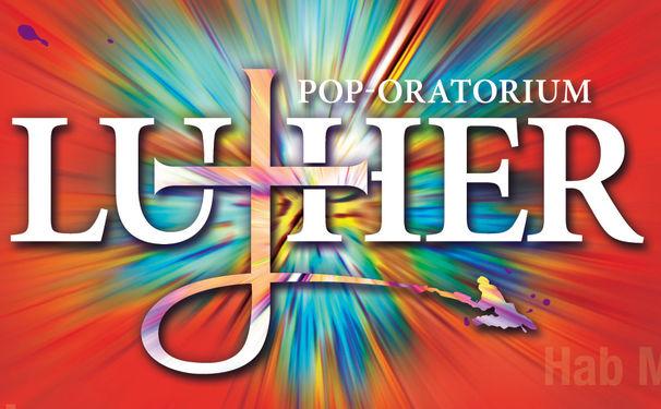 Pop-Oratorium Luther, Luther goes Pop - Das Pop-Oratorium Luther erzählt die Reformationsgeschichte einmal anders