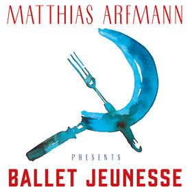 Matthias Arfmann, Matthias Arfmann Presents Ballet Jeunesse, 00028947964490