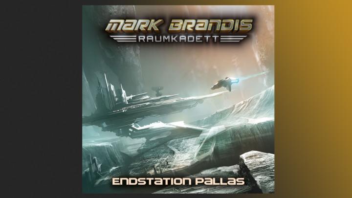 Mark Brandis Raumkadett - 09: Endstation Pallas (Hörprobe)