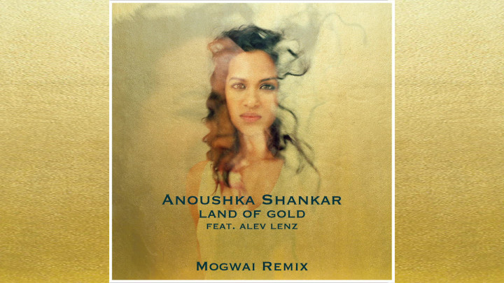 Land of Gold feat. Alev Lenz (Mogwai Remix)