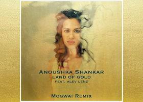 Anoushka Shankar, Land of Gold feat. Alev Lenz (Mogwai Remix)