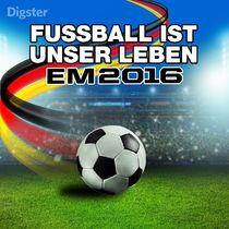 Digster, Digster Playlist: Fussball ist unser Leben - EM 2016