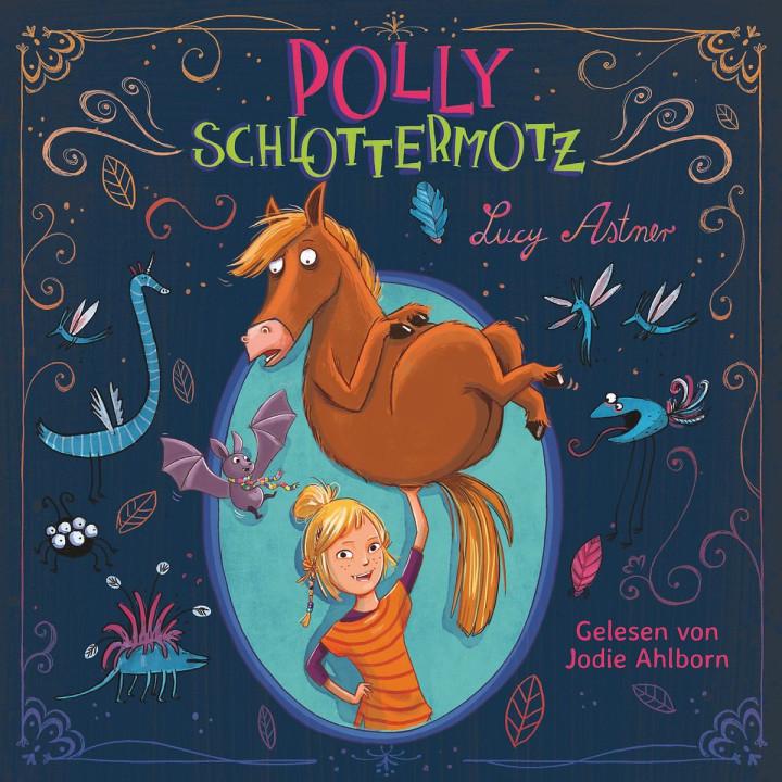 Lucy Astner: Polly Schlottermotz