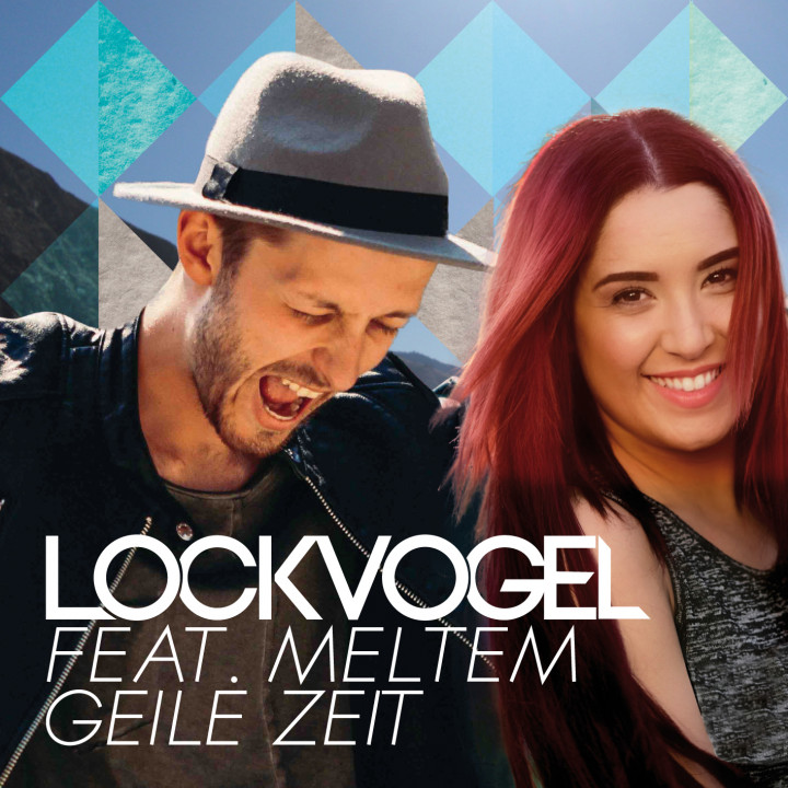 Lockvogel feat. Meltem  Geile Zeit Cover 2016
