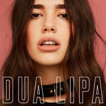 Dua Lipa, DUA LIPA veröffentlicht am 10.02.2017 ihr selbstbetiteltes Debüt