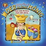 Der kleine König, 06: Mal mit Krone mal mit ohne, 00602498121986