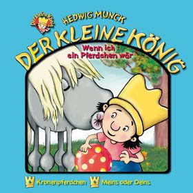 Der kleine König, 10: Wenn ich ein Pferdchen wär, 00602498709535