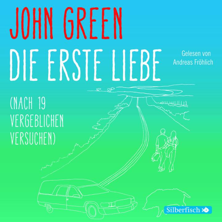 John Green: Die erste Liebe (n. 19 v. Versuchen)