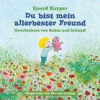 Various Artists, Sjoerd Kuyper: Du bist mein allerbester Freund - Vorlesegeschichten von Robin und Schnuff, 00602547920881