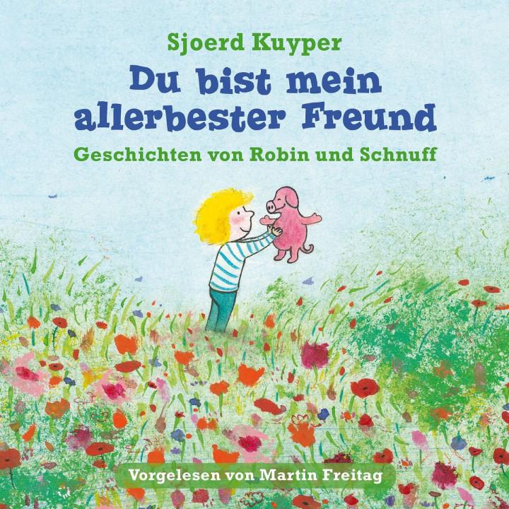 Sjoerd Kuyper: Du bist mein allerbester Freund - Vorlesegeschichten von Robin und Schnuff