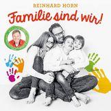 Reinhard Horn, Familie sind wir!, 00602547877383