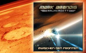 Mark Brandis, Alle Infos zur 10. Mark Brandis-Raumkadett Hörspielfolge Zwischen den Fronten