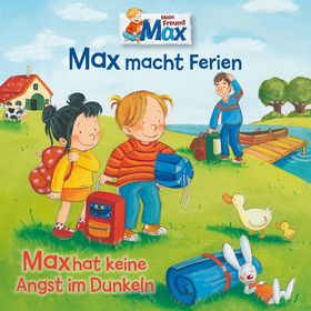 Max, 16: Max macht Ferien/ hat keine Angst im Dunkeln, 00602557085532