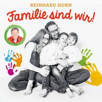 Reinhard Horn, Familie sind wir!, 00602547877390