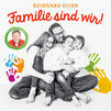 Reinhard Horn, Familie sind wir!