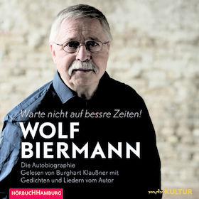 Various Artists, Wolf Biermann: Warte nicht auf bessre Zeiten, 09783957130631