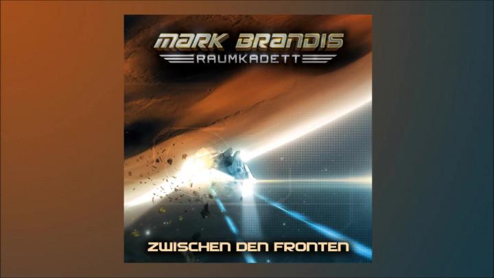 Mark Brandis Raumkadett - 10: Zwischen den Fronten (Hörprobe)