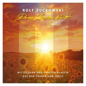 Rolf Zuckowski, Deine Sonne bleibt - Mit Liedern und sanfter Klassik von der Trauer zum Trost, 00600753741825