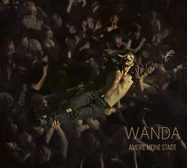Wanda, WANDA kündigen Amore meine Stadt für den 21.10.2016 an