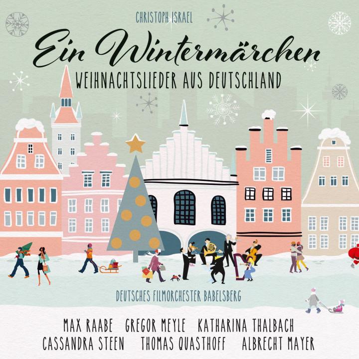 Ein Wintermärchen – Weihnachtslieder aus Deutschland