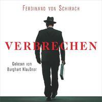 Ferdinand von Schirach, Ferdinand von Schirach: Verbrechen