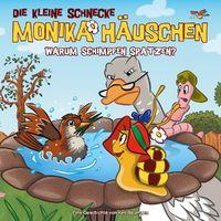 Die kleine Schnecke Monika Häuschen, 45: Warum schimpfen Spatzen?, 00602547909107