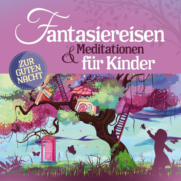 Fantasiereisen & Meditationen für Kinder (Hörbuch)