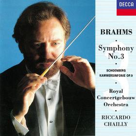 Riccardo Chailly, Brahms: Symphony No. 3 / Schoenberg: Chamber Symphony No. 1, 00028948305346