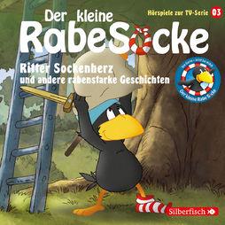 Kleiner Rabe Socke, 03: Ritter Sockenherz ..., 09783867427500