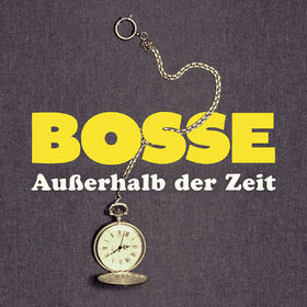 Bosse, Außerhalb der Zeit, 00602557270129