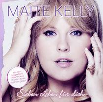 Maite Kelly, MAITE KELLY | SIEBEN LEBEN FÜR DICH