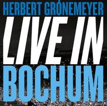 Herbert Grönemeyer, HERBERT GRÖNEMEYER | LIVE IN BOCHUM