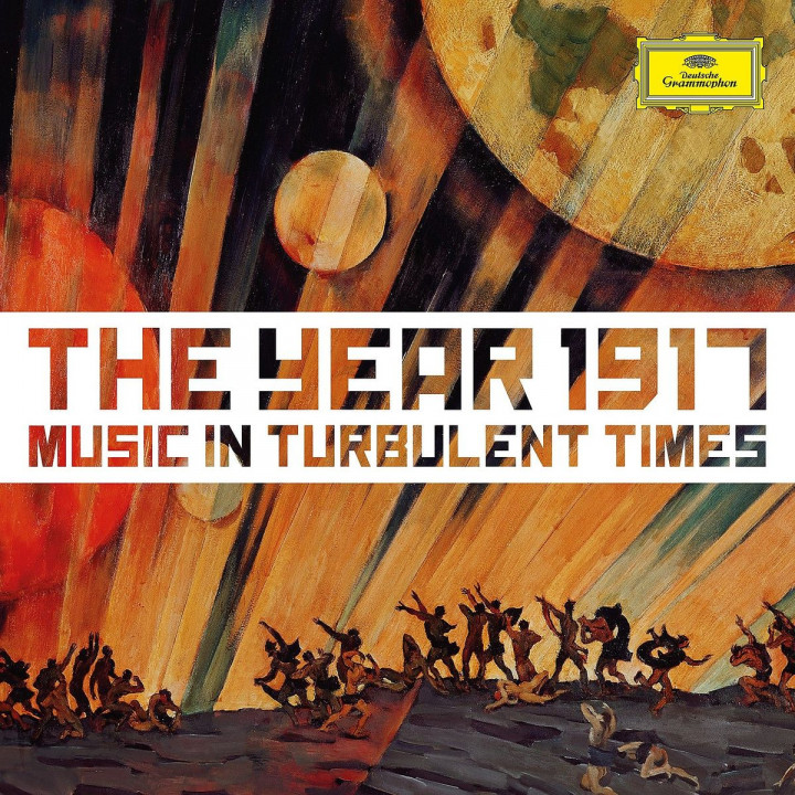 The year 1917 - Music In Turbulent Times