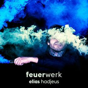 Elias Hadjeus, Feuerwerk, 00602557345032