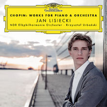 Jan Lisiecki, Chopin: Works For Piano & Orchestra, 00028947968245