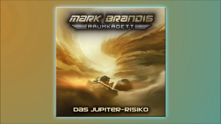 Mark Brandis Raumkadett - 11: Das Jupter-Risiko (Hörprobe)