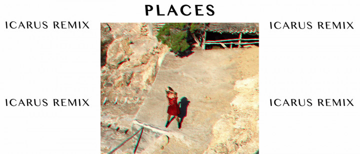 Places (Icarus Remix)