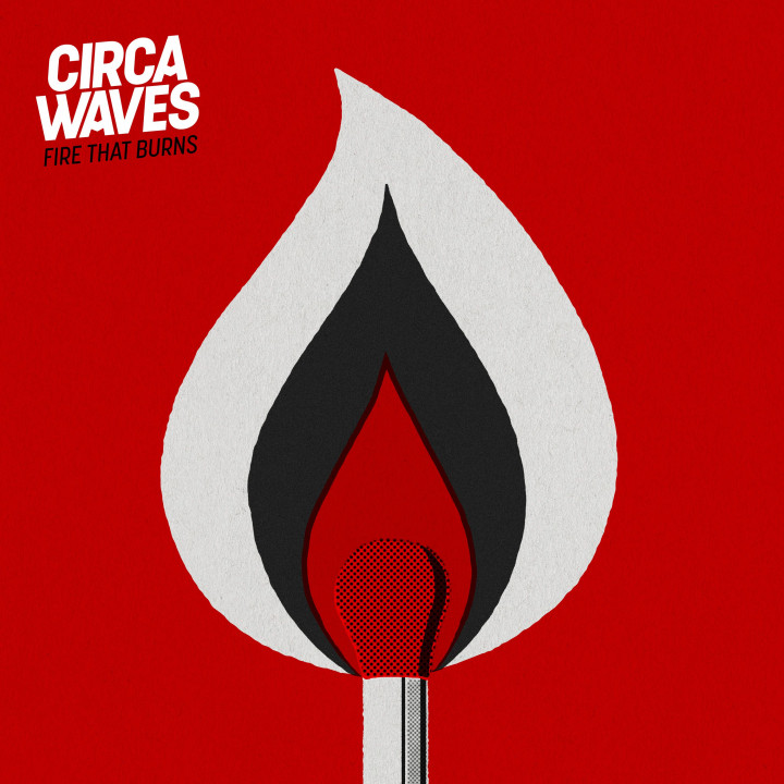Circa Waves - Fire That Burns Cover