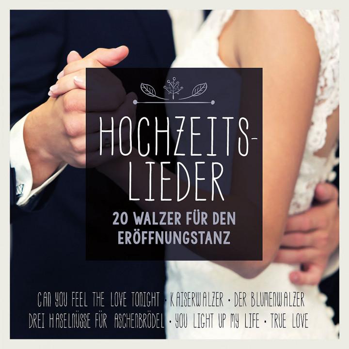 Hochzeitslieder - 20 Walzer für den Eröffnungstanz