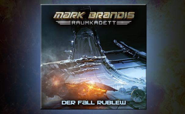 Mark Brandis, Der Fall Rublew - Folge 12 von Mark Brandis–Raumkadett ab 28. April 2017