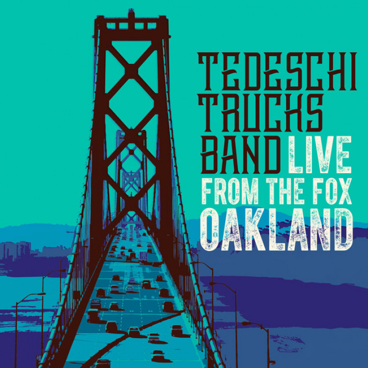 Tedeschi Trucks Band - Live From Oakland