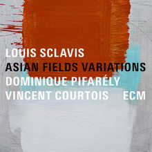 Louis Sclavis, Asian Fields Variations, 00602557326680