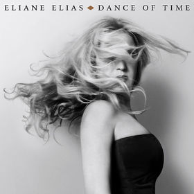 Eliane Elias, Dance of Time, 00888072023055