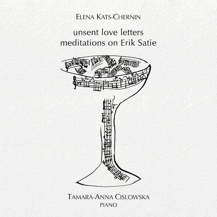 Kats-Chernin: Unsent Love Letters: Meditations On Erik Satie