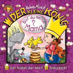 Der kleine König, 37: Bist du meine Mama?, 00602557465372