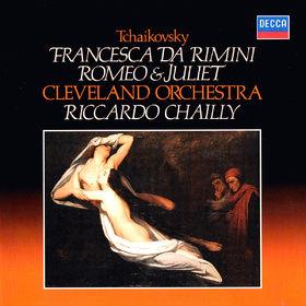 Riccardo Chailly, Tchaikovsky: Romeo & Juliet; Francesca da Rimini, 00028948320066