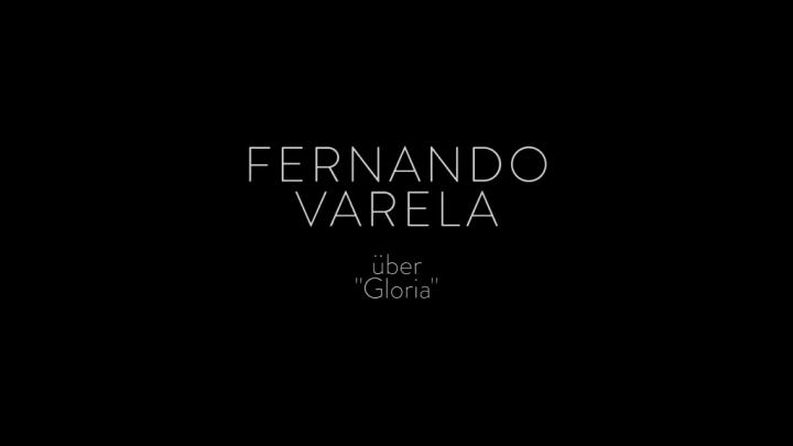 Über Gloria - Fernando Varela im Interview