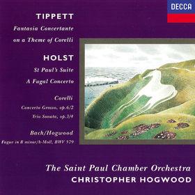 Christopher Hogwood, Holst: St. Paul's Suite; A Fugal Concerto / Tippett: Fantasia on a Theme of Corelli / Corelli: Concerto grosso in F; Sonata in B minor, 00028948320684