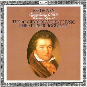 Christopher Hogwood, Beethoven: Symphony No. 6 Pastoral; Coriolan & Egmont Overtures, 00028948320547